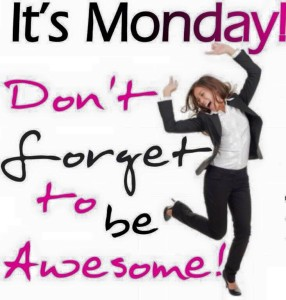Its Monday Be Awesome